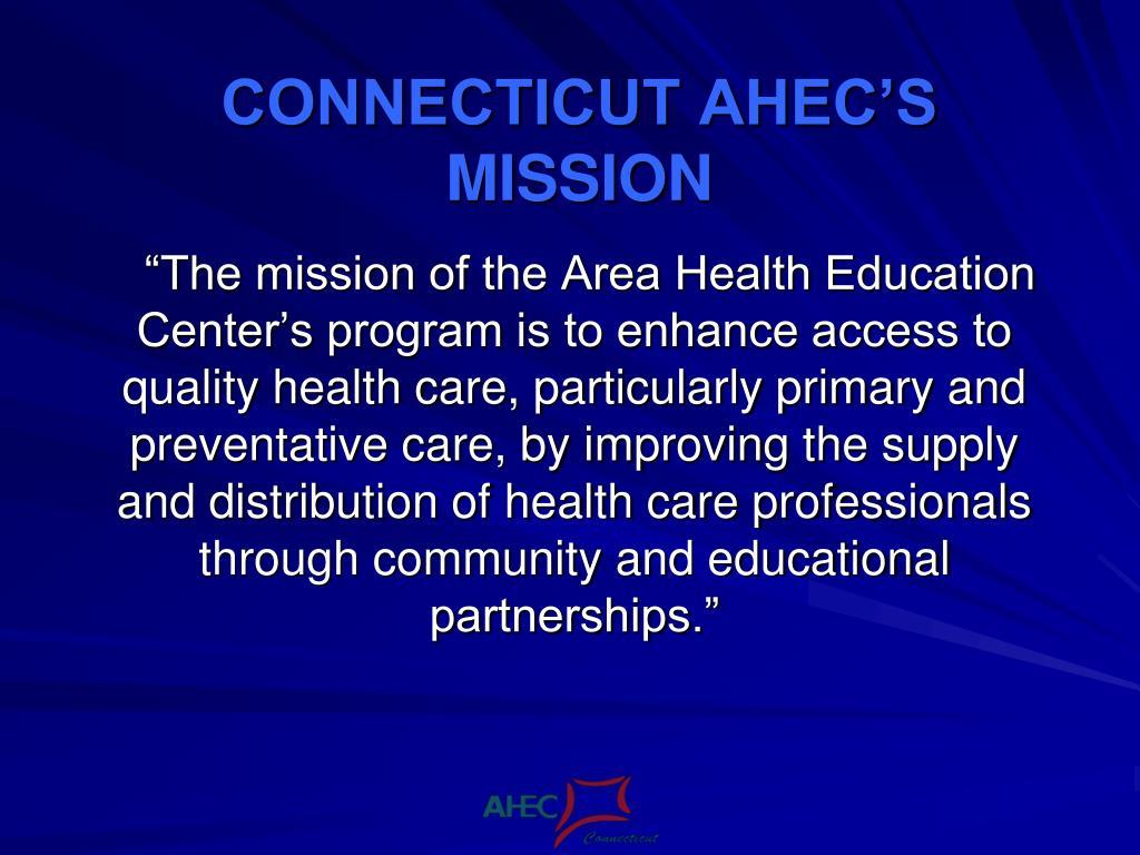 CONNECTICUT AHEC'S MISSION