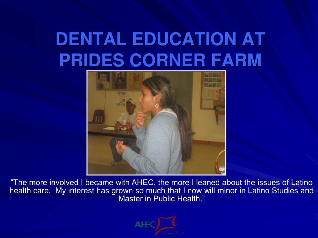 DENTAL EDUCATION AT PRIDES CORNER FARM