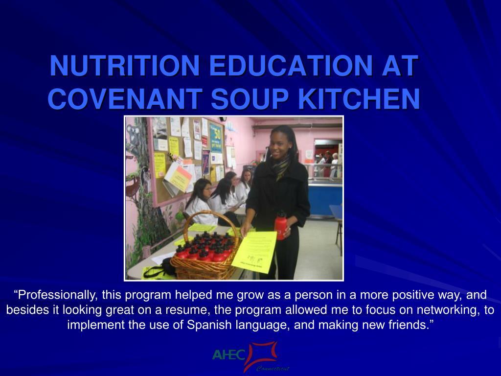 NUTRITION EDUCATION AT COVENANT SOUP KITCHEN