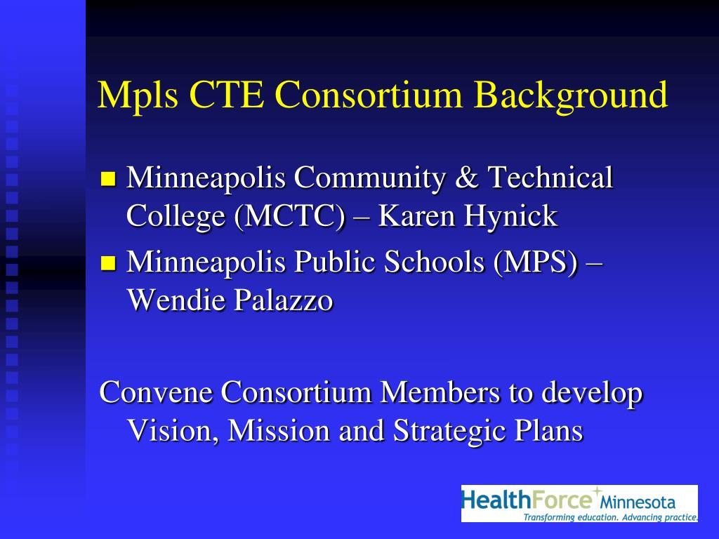 Mpls CTE Consortium Background