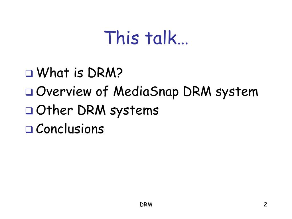 drm presentation Drm permits smooth, secure, trusted and persistent movement of digital works  from creators and publishers to retailers and consumers drm technologies &.
