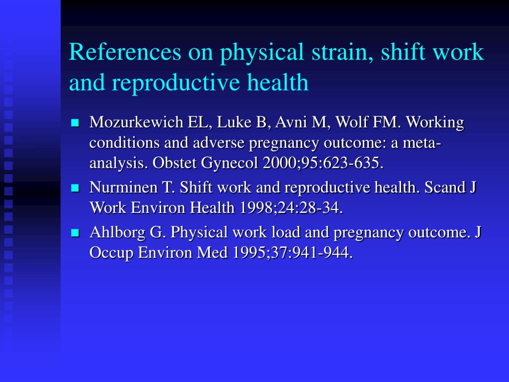 References on physical strain, shift work and reproductive health