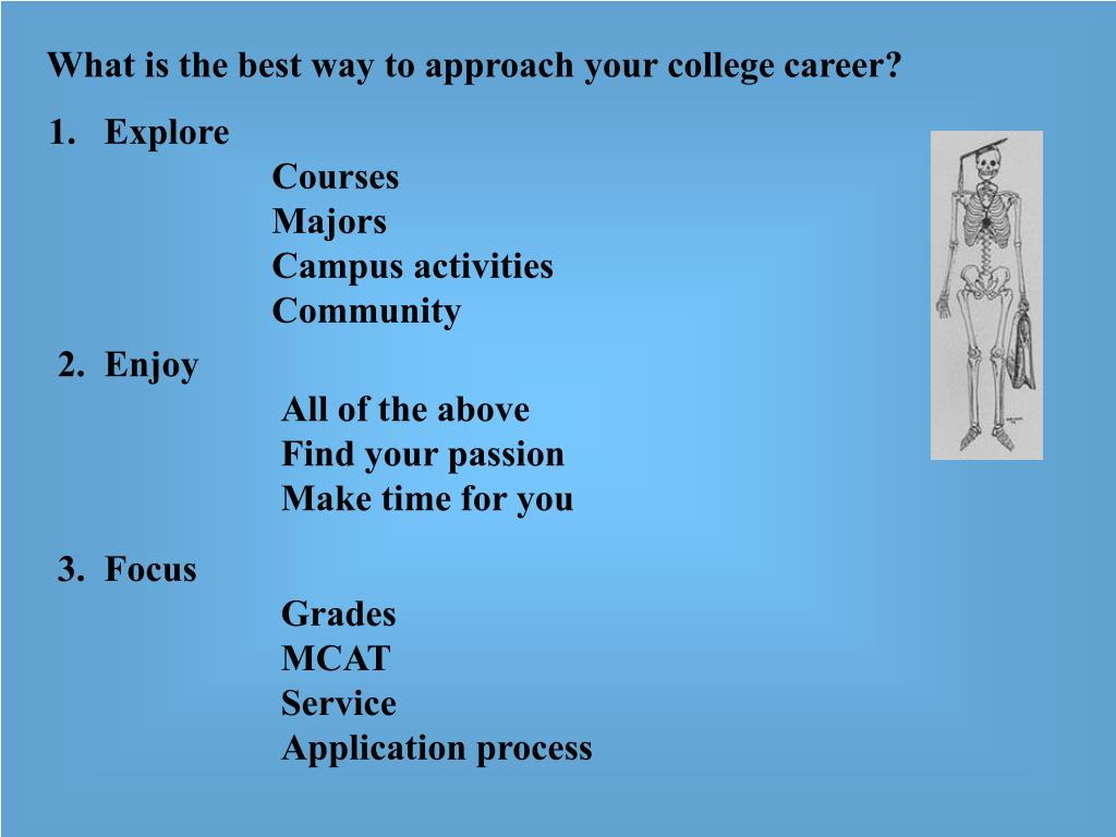 What is the best way to approach your college career?