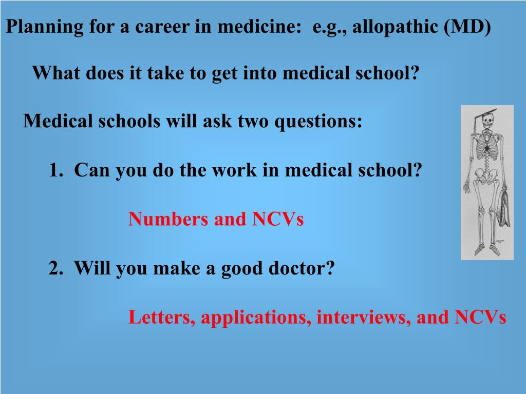 Planning for a career in medicine:  e.g., allopathic (MD)
