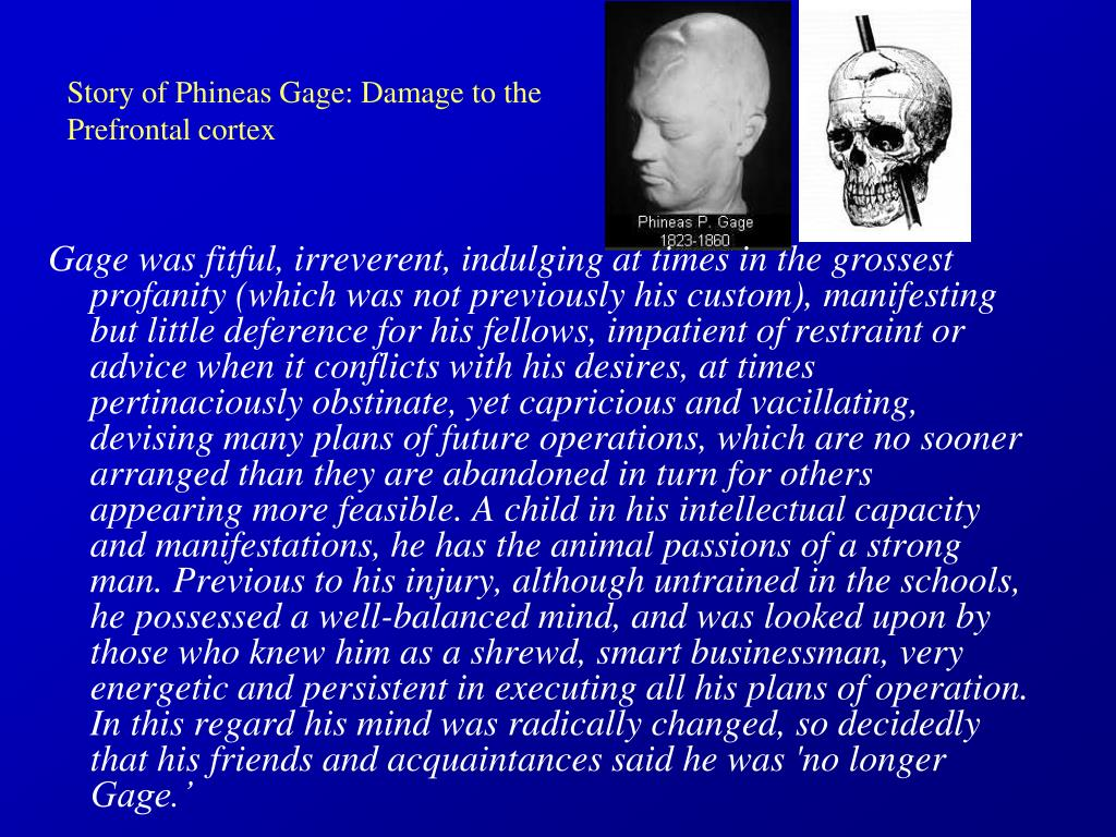 Story of Phineas Gage: Damage to the Prefrontal cortex