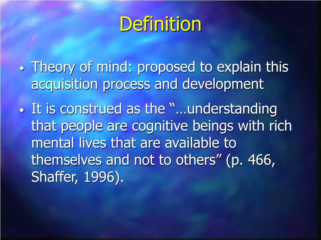 Theory of mind: proposed to explain this acquisition process and development