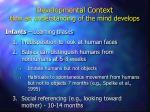 developmental context how an understanding of the mind develops