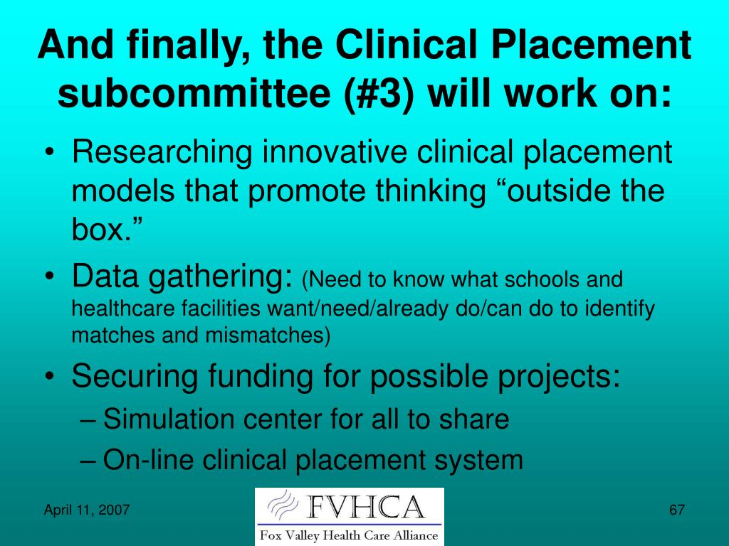 And finally, the Clinical Placement subcommittee (#3) will work on: