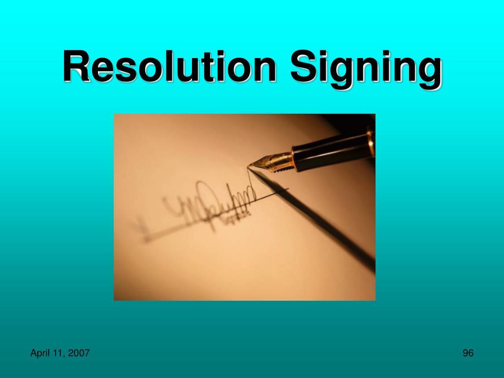 Resolution Signing