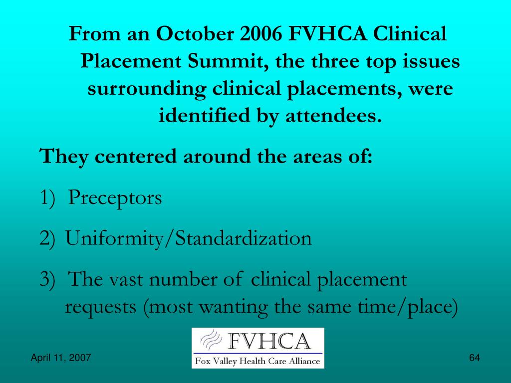 From an October 2006 FVHCA Clinical Placement Summit, the three top issues surrounding clinical placements, were identified by attendees.