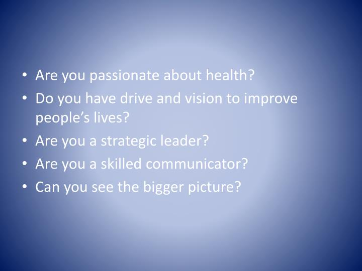 Are you passionate about health?
