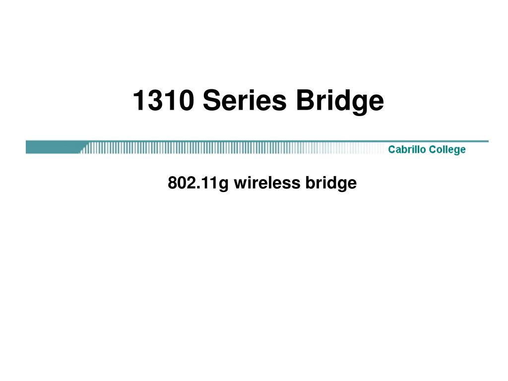 1310 Series Bridge