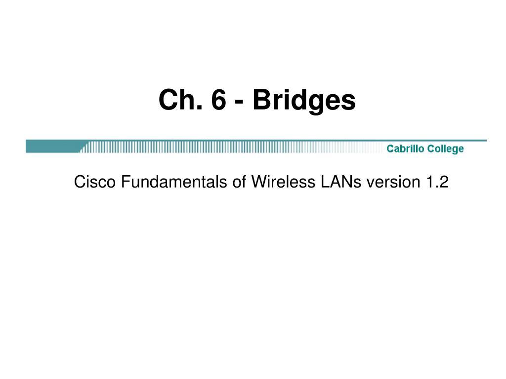 Ch. 6 - Bridges