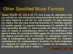 other specified music formats