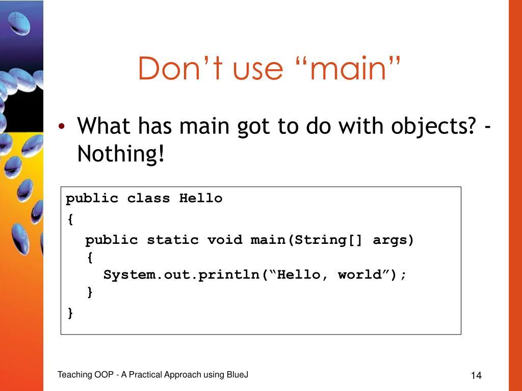 "Don't use ""main"""