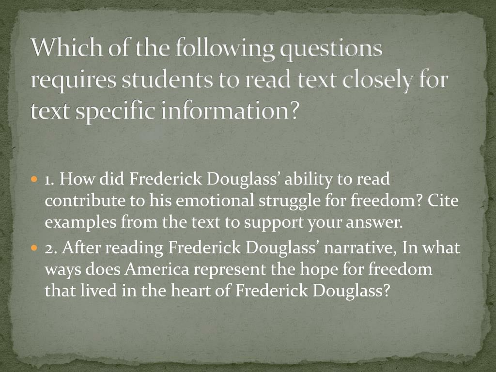 Which of the following questions requires students to read text closely for text specific information?