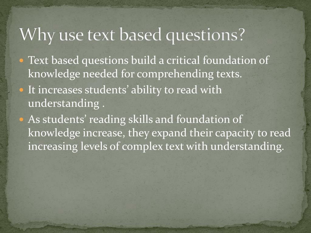Why use text based questions?
