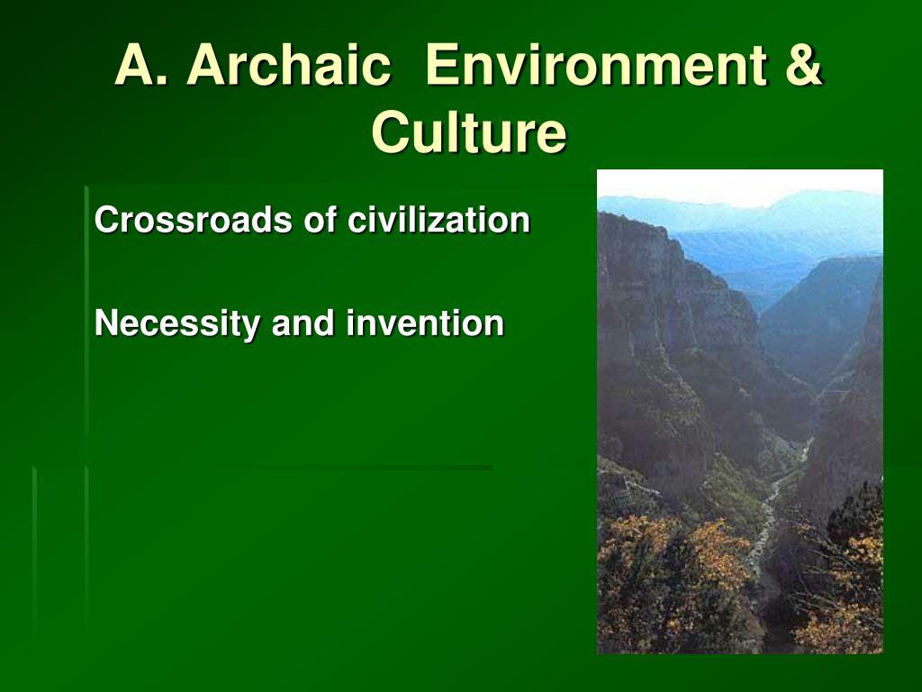 A. Archaic  Environment & Culture
