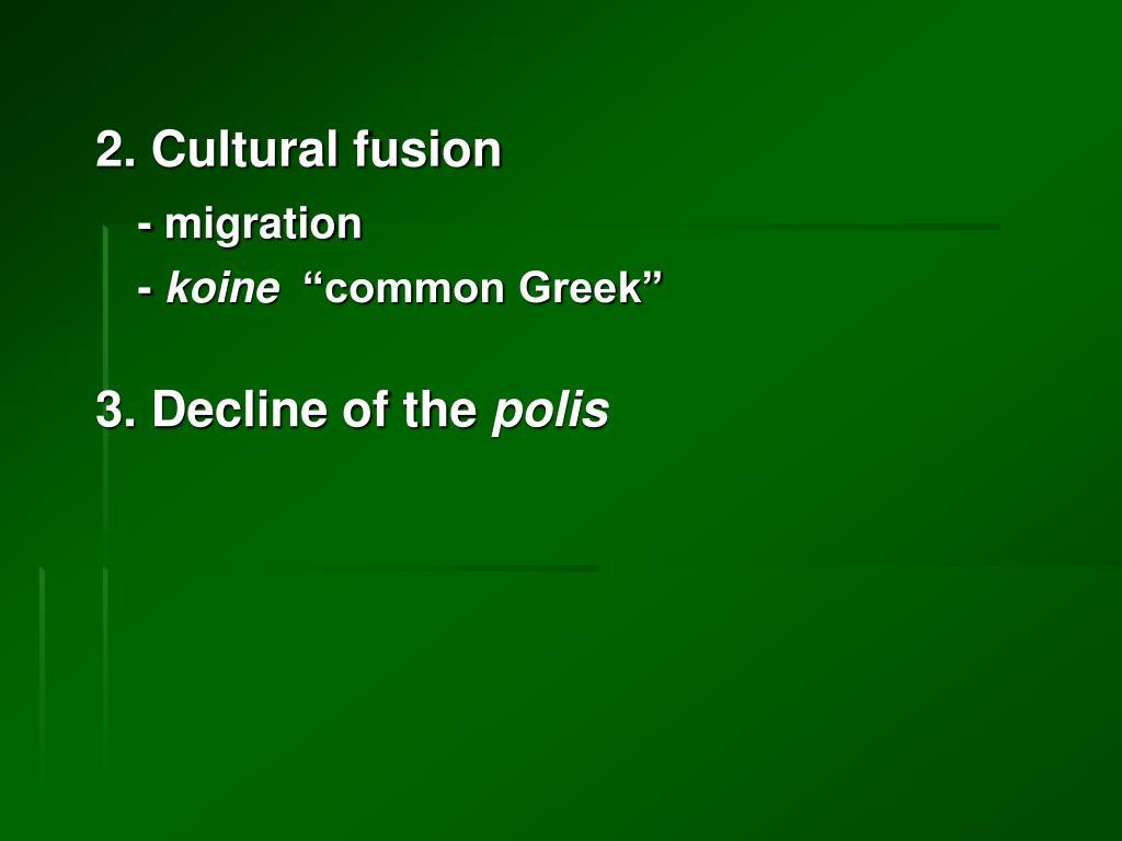 2. Cultural fusion