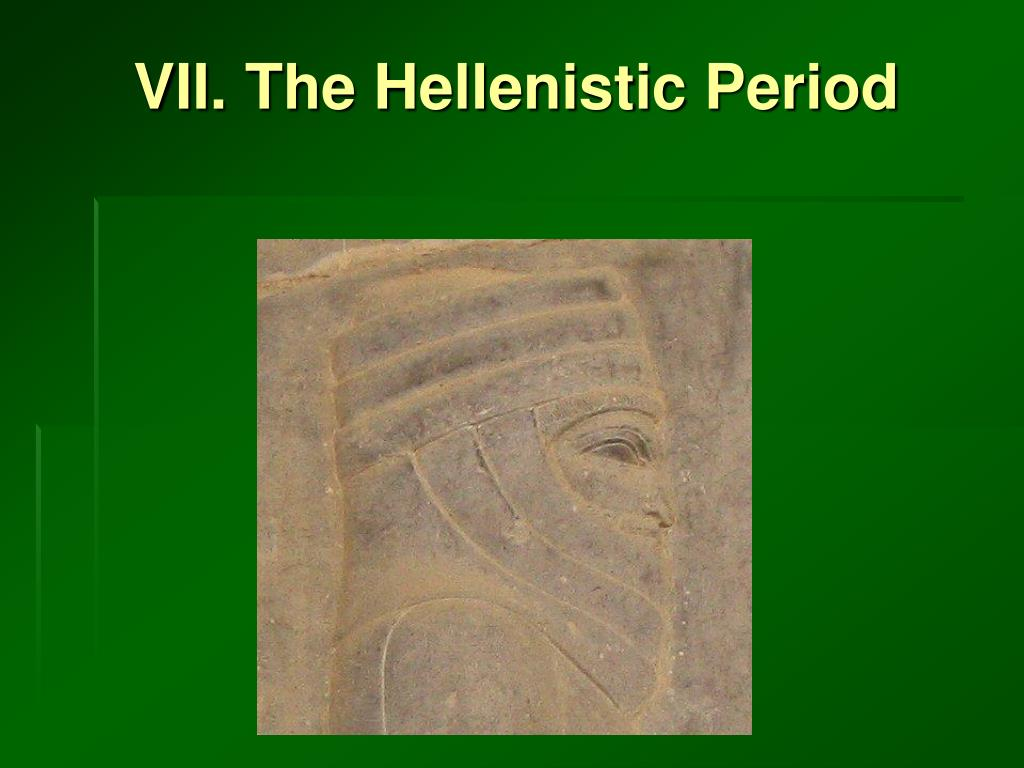 VII. The Hellenistic Period