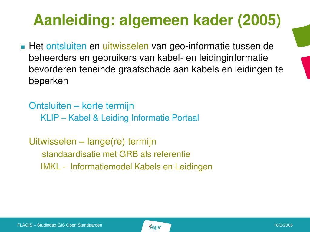 Aanleiding: algemeen kader (2005)