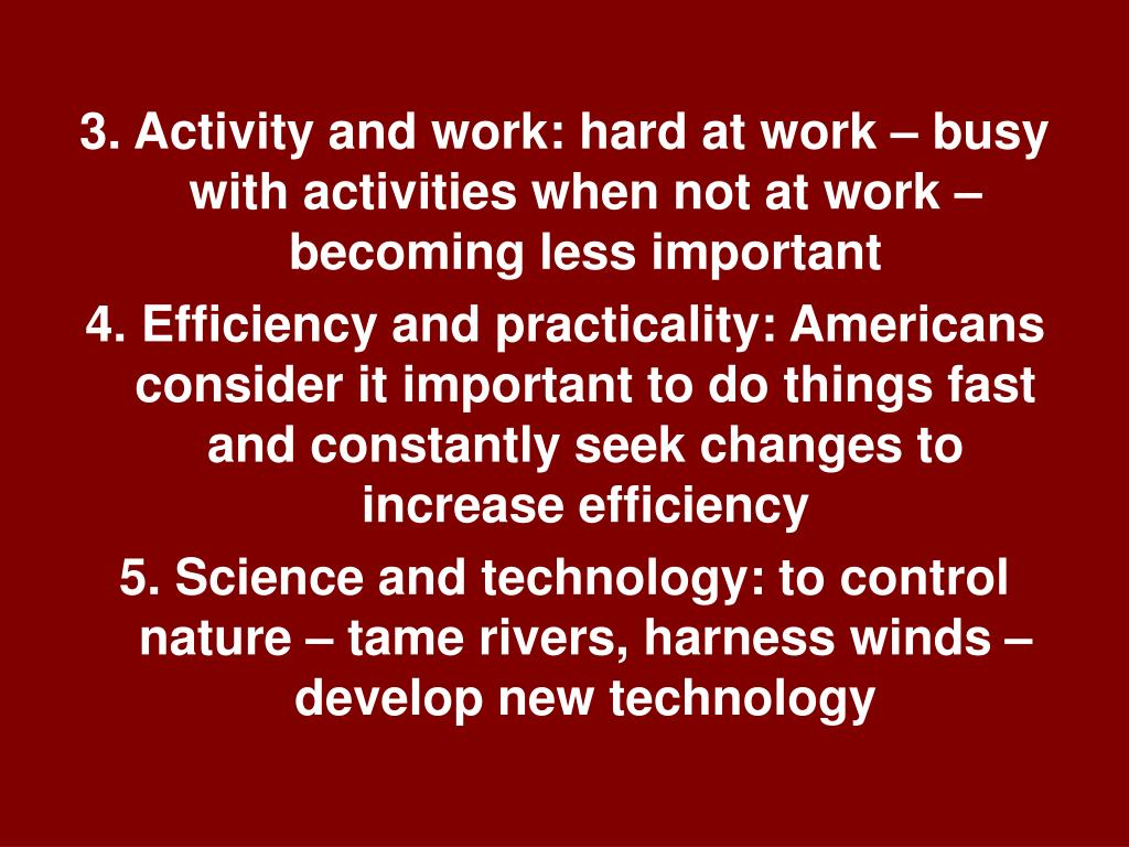 3. Activity and work: hard at work – busy with activities when not at work – becoming less important