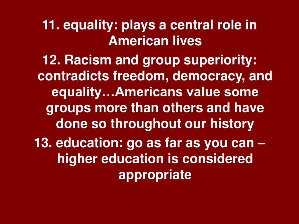 11. equality: plays a central role in American lives