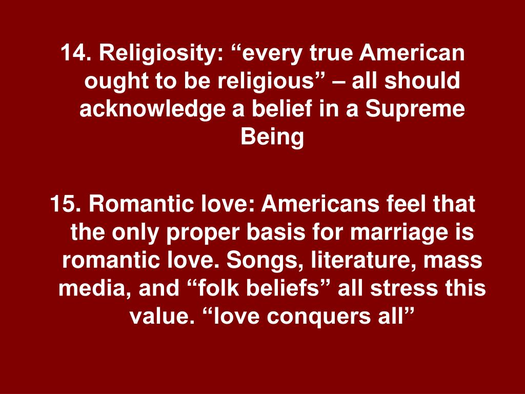 "14. Religiosity: ""every true American ought to be religious"" – all should acknowledge a belief in a Supreme Being"