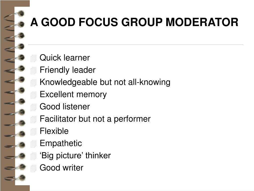 A GOOD FOCUS GROUP MODERATOR