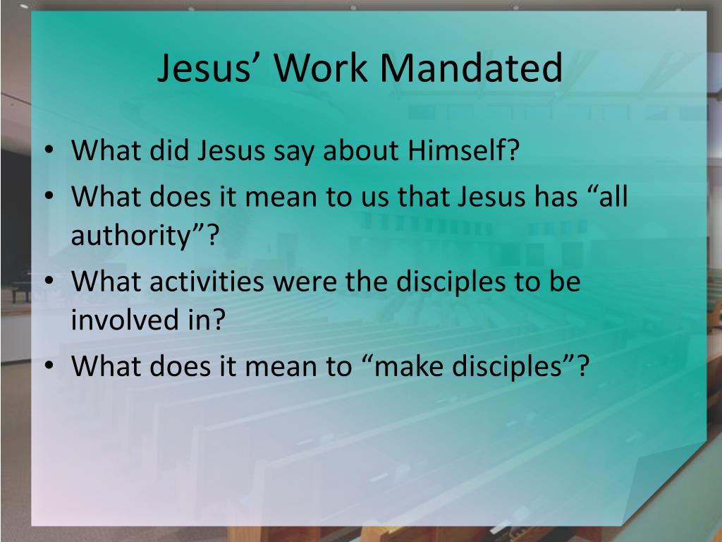 Jesus' Work Mandated