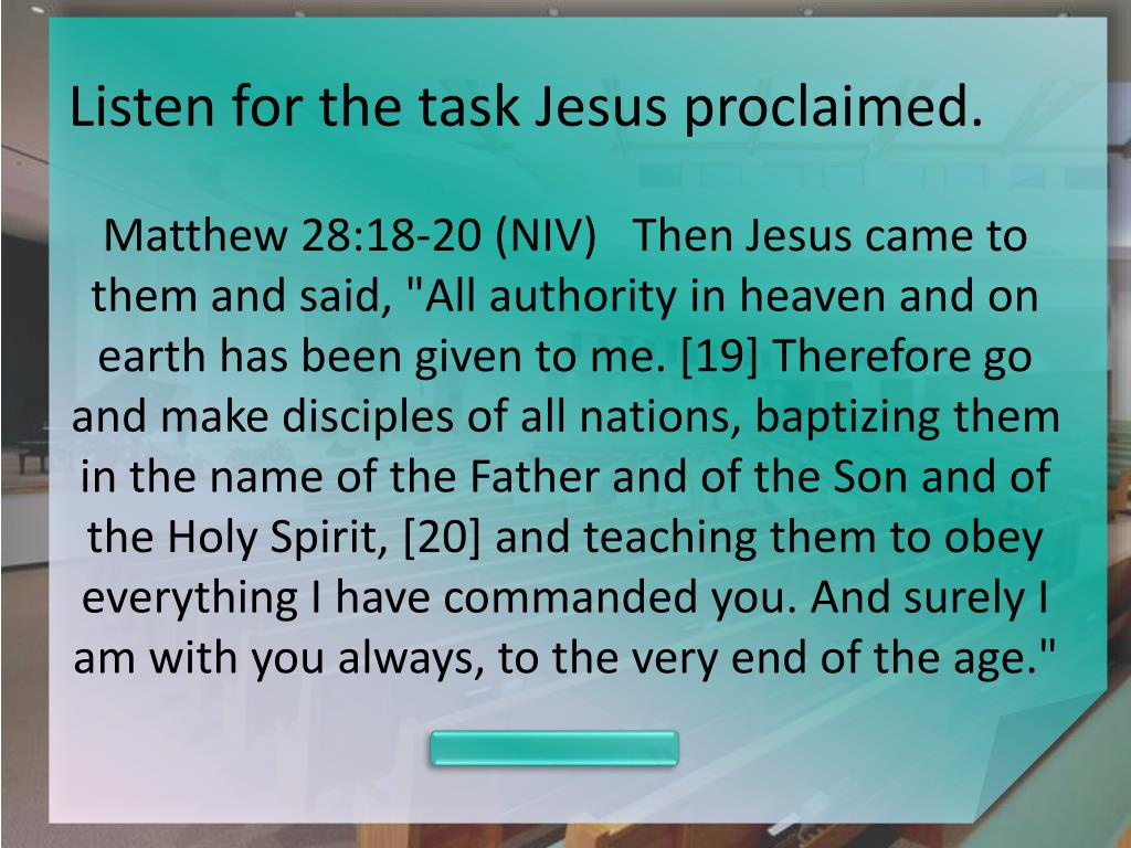 Listen for the task Jesus proclaimed.