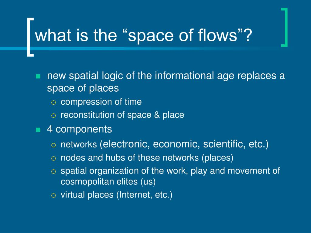 "what is the ""space of flows""?"