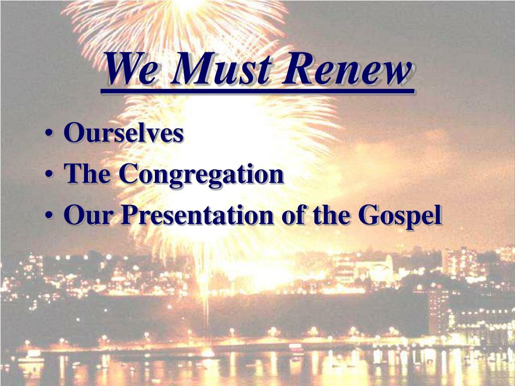We Must Renew