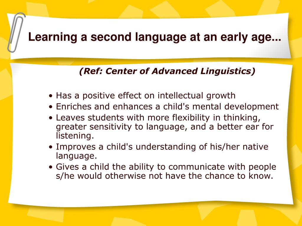 Learning a second language at an early age...
