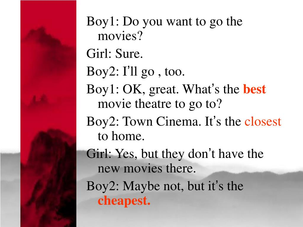 Boy1: Do you want to go the movies?