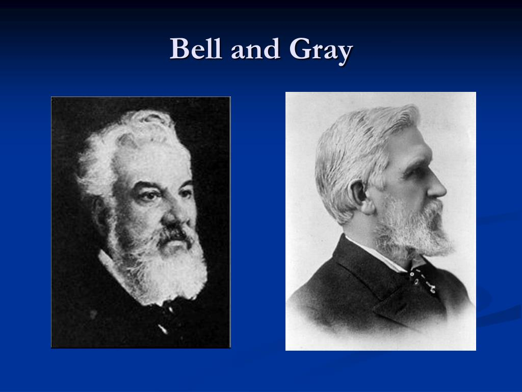 Bell and Gray