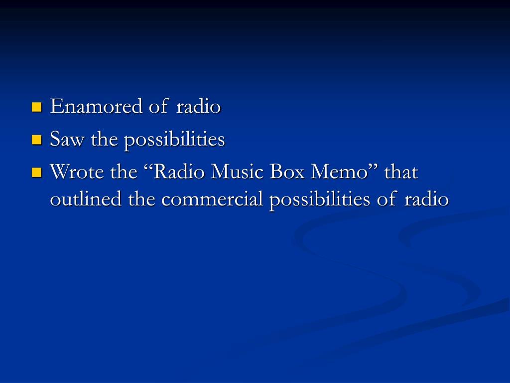 Enamored of radio