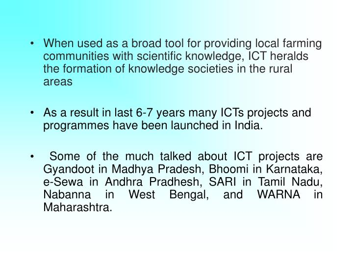 When used as a broad tool for providing local farming communities with scientific knowledge, ICT her...