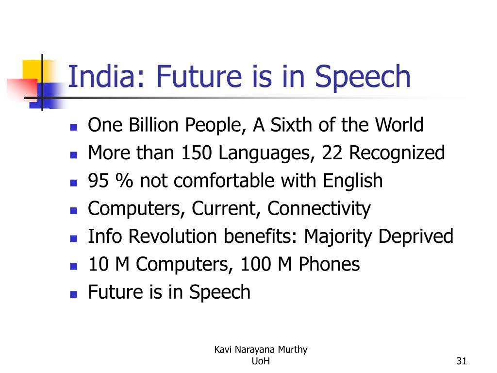 India: Future is in Speech