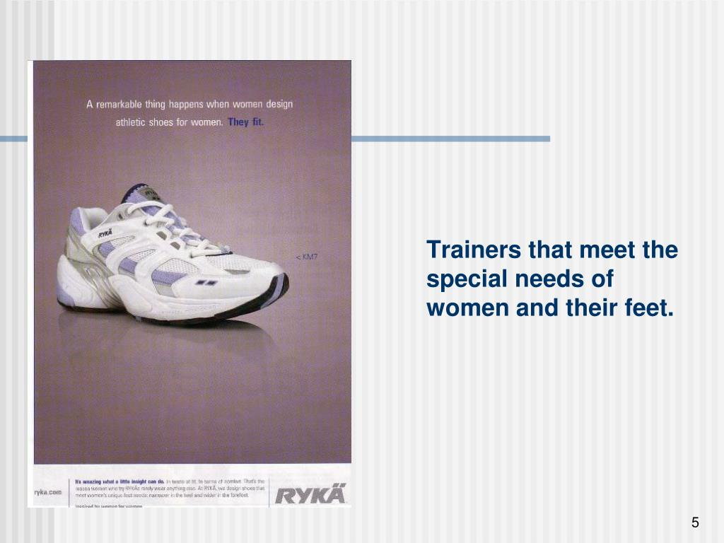Trainers that meet the special needs of women and their feet.