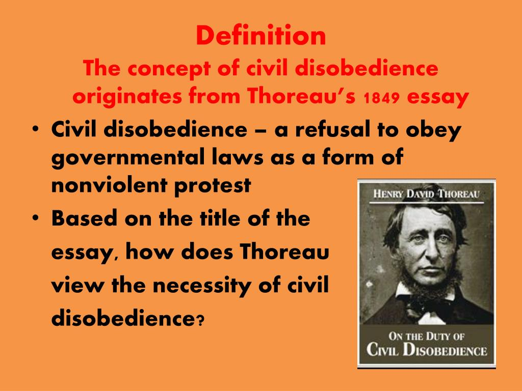 thoreaus civil disobedience essay Thoreau's civil disobedience major themes civil government and higher law in civil disobedience, thoreau's basic premise is that a higher law than civil law demands the obedience of the individual.