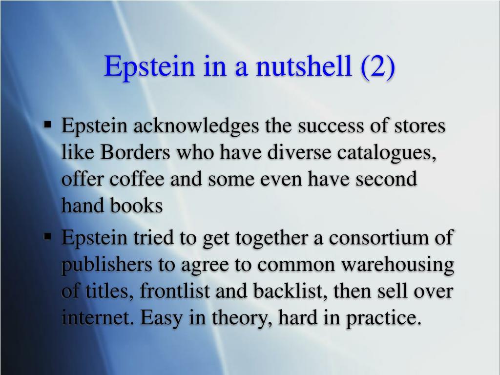 Epstein in a nutshell (2)