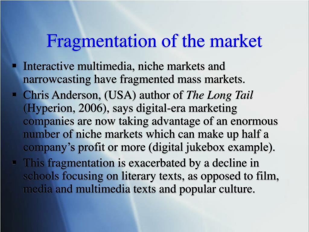 Fragmentation of the market