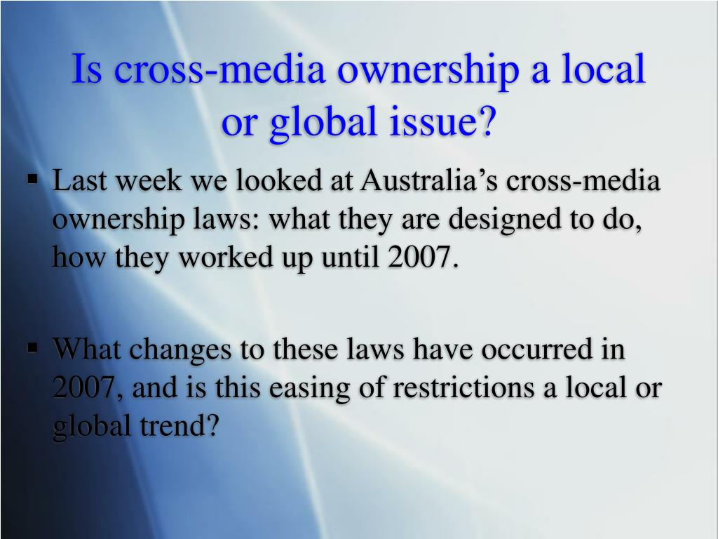 Is cross-media ownership a local or global issue?