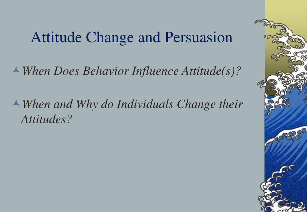 attitude persuasion The role of attitude functions in persuasion and social judgment the persuasion handbook: developments in theory and practice james p dillard and michael pfau.