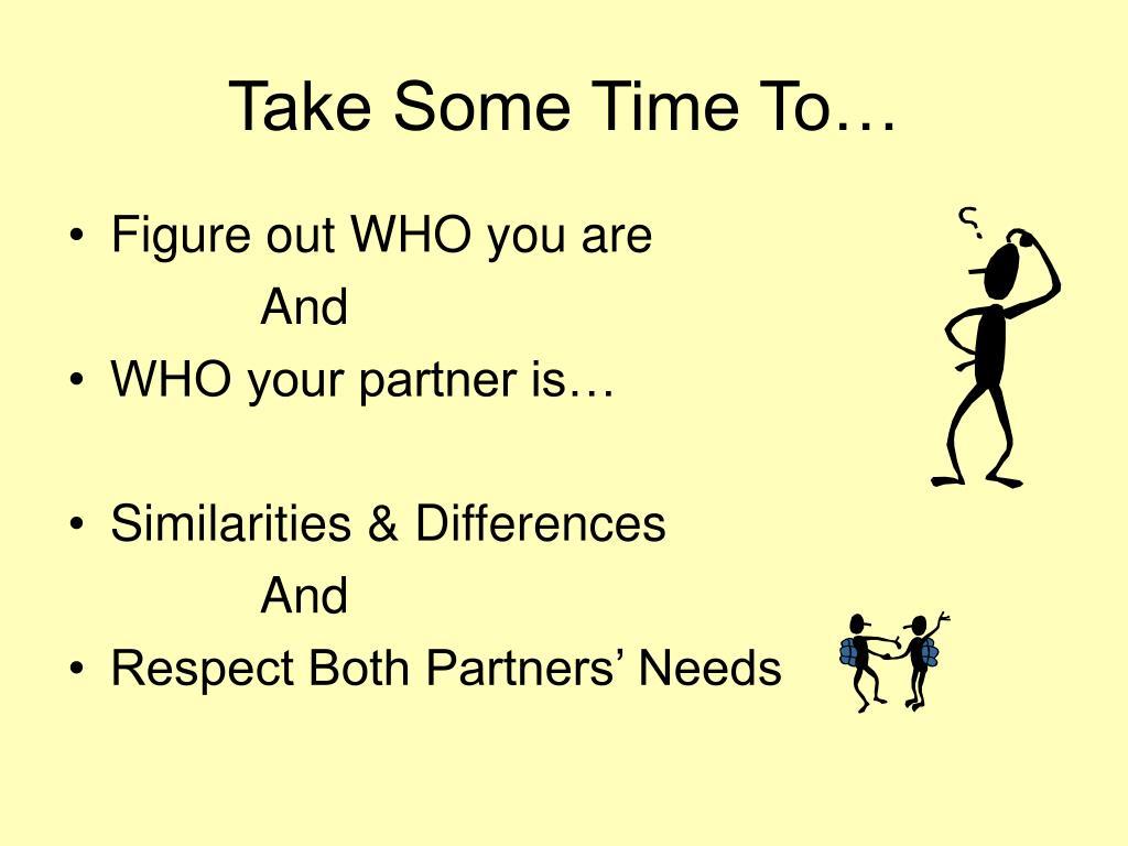 Take Some Time To…