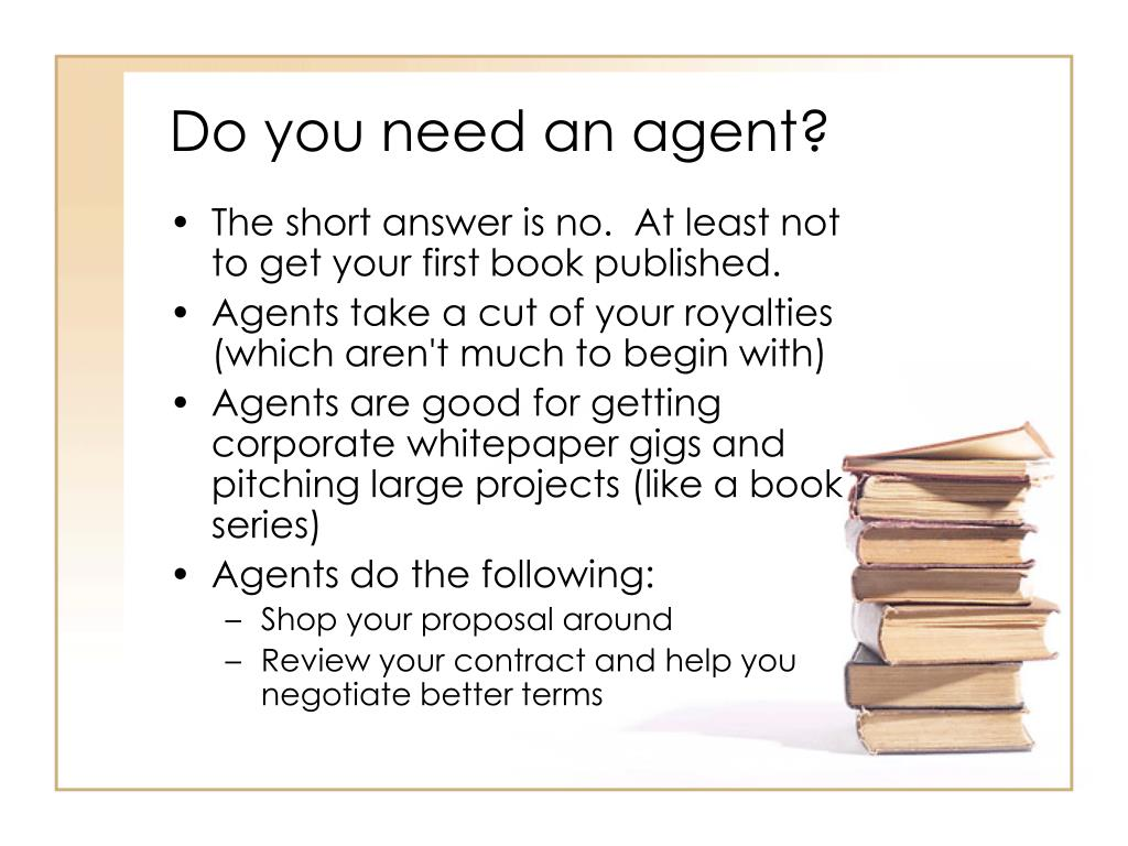 Do you need an agent?