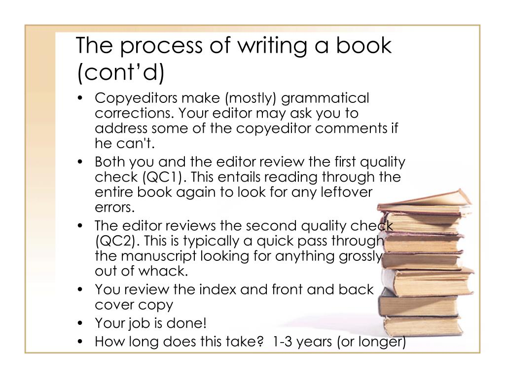 The process of writing a book (cont'd)