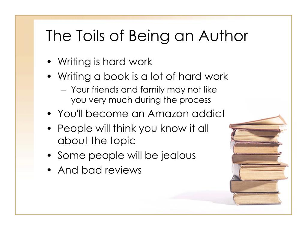 The Toils of Being an Author