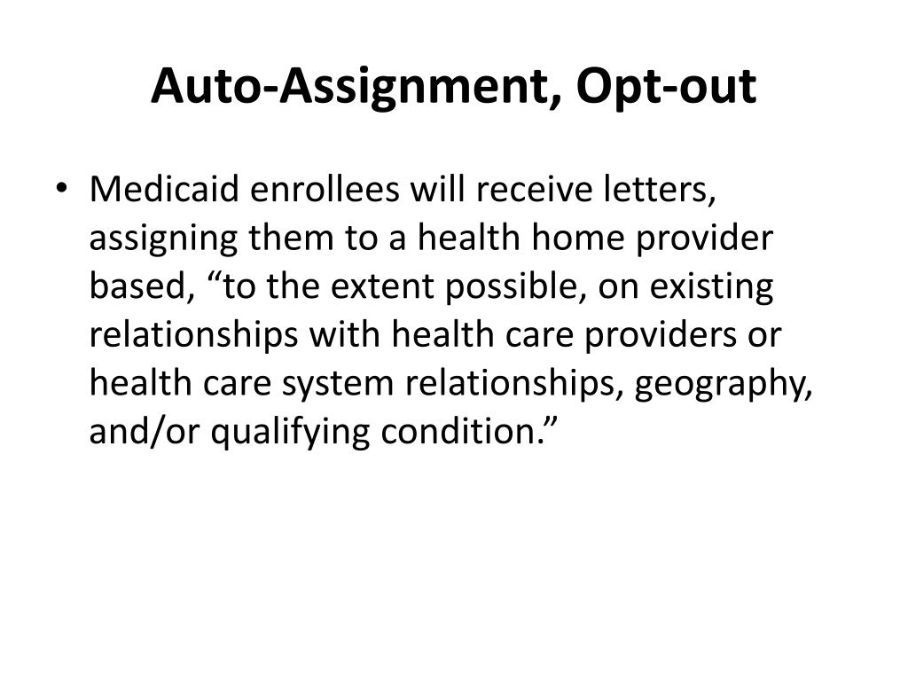 Auto-Assignment, Opt-out